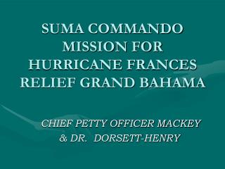 SUMA COMMANDO MISSION FOR HURRICANE FRANCES RELIEF GRAND BAHAMA