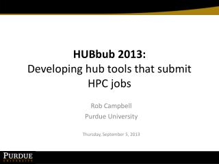 HUBbub 2013: Developing hub tools that submit HPC jobs