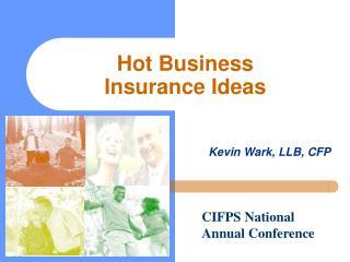 Hot Business  Insurance Ideas