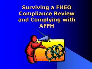Surviving a FHEO Compliance Review and Complying with AFFH