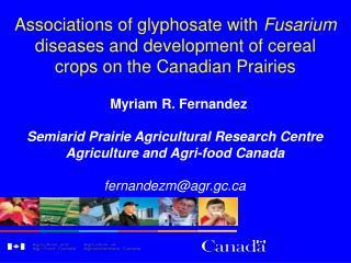Myriam R. Fernandez  Semiarid Prairie Agricultural Research Centre