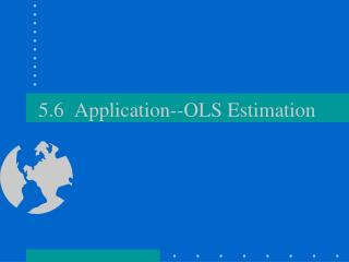 5.6  Application--OLS Estimation
