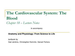 The Cardiovascular System: The Blood Chapter 18 – Lecture Notes