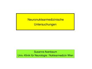 Neuronuklearmedizinische Untersuchungen