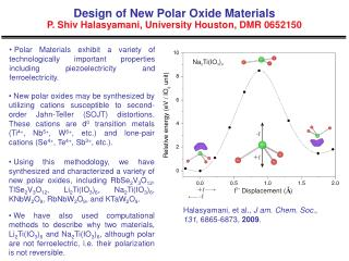 Design of New Polar Oxide Materials P. Shiv Halasyamani, University Houston, DMR 0652150