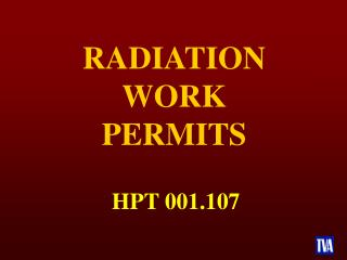 RADIATION WORK PERMITS