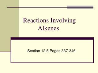 Reactions Involving         Alkenes