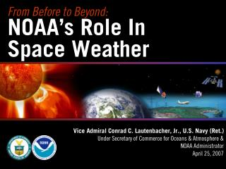 From Before to Beyond: NOAA's Role In Space Weather