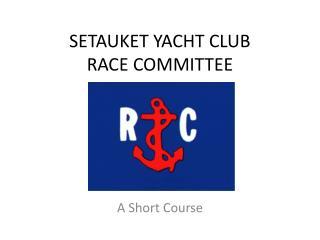 SETAUKET YACHT CLUB RACE COMMITTEE