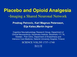 Placebo and Opioid Analgesia - Imaging a Shared Neuronal Network