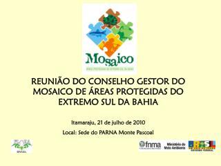 REUNIÃO DO CONSELHO GESTOR DO MOSAICO DE ÁREAS PROTEGIDAS DO EXTREMO SUL DA BAHIA