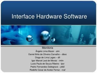 Interface Hardware Software