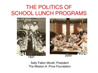 THE POLITICS OF  SCHOOL LUNCH PROGRAMS