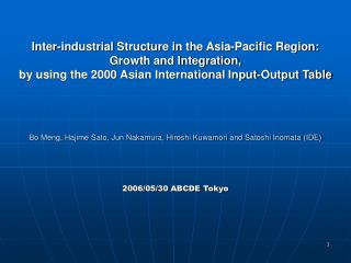 Inter-industrial Structure in the Asia-Pacific Region:  Growth and Integration,  by using the 2000 Asian International I