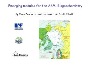 Emerging modules for the ASM: Biogeochemistry