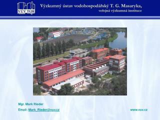 Mgr. Mark Rieder Email:  Mark_Rieder @vuv.cz vuv.cz