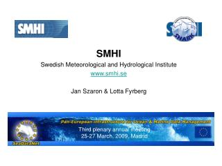 SMHI Swedish Meteorological and Hydrological Institute smhi.se Jan Szaron & Lotta Fyrberg
