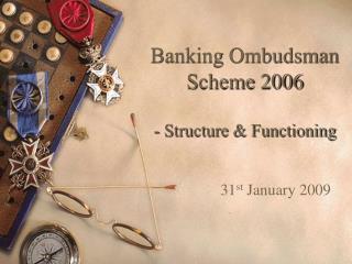 Banking Ombudsman Scheme 2006 - Structure & Functioning
