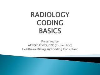RADIOLOGY  CODING  BASICS