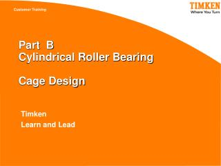 Part  B  Cylindrical Roller Bearing  Cage Design