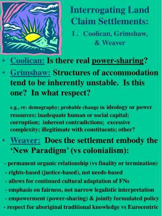 Interrogating Land Claim Settlements:   I . Coolican, Grimshaw, & Weaver