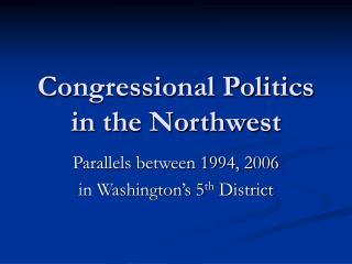 Congressional Politics in the Northwest