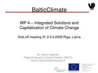 Dr. Hannu Koponen Regional Council of Central Finland  (RCCF) Hannu.Koponen@keskisuomi.fi