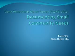Clean Watersheds Needs Survey (CWNS) 2012: Documenting Small Community Needs