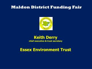 Keith Derry chief executive & trust secretary Essex Environment Trust