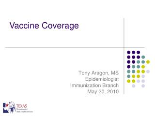 Tony Aragon, MS Epidemiologist Immunization Branch May 20, 2010