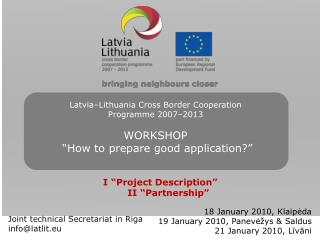 Joint technical Secretariat in Riga info @latlit.eu
