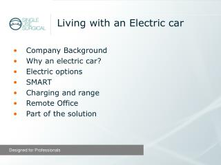 Company Background Why an electric car? Electric options SMART Charging and range Remote Office