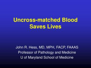 Uncross-matched Blood Saves Lives