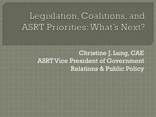 Legislation, Coalitions, and ASRT Priorities: What's Next?