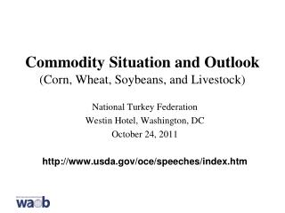 Commodity Situation and Outlook (Corn, Wheat, Soybeans, and Livestock)