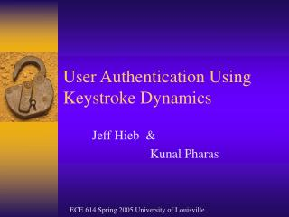 User Authentication Using Keystroke Dynamics