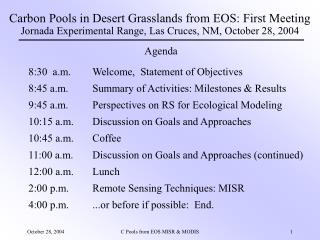 8:30  a.m.	Welcome,  Statement of Objectives 8:45 a.m.	Summary of Activities: Milestones & Results