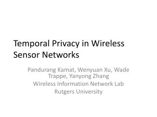 Temporal Privacy in Wireless Sensor Networks