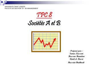 TPC 8 Sociétés A et B