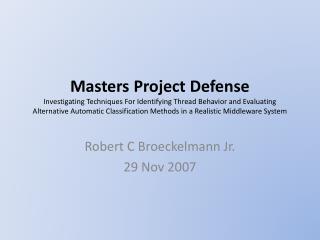 Robert C Broeckelmann Jr. 29 Nov 2007