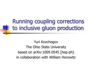 Running coupling corrections to inclusive gluon production