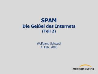 SPAM Die Gei�el des Internets (Teil 2)