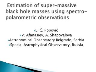 Estimation of s uper -massive black hole  masses using spectro-polarometric observations