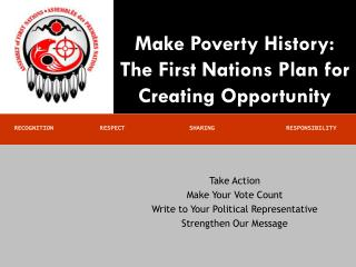 Make Poverty History:  The First Nations Plan for Creating Opportunity