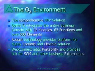 The  O 2  Environment