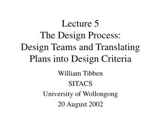 Lecture 5 The Design Process: Design Teams and Translating Plans into Design Criteria