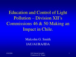 Malcolm G. Smith IAU/AURA/IDA