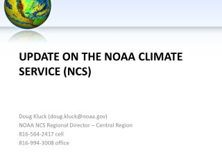 update on the NOAA Climate   ServicE  (NCS)