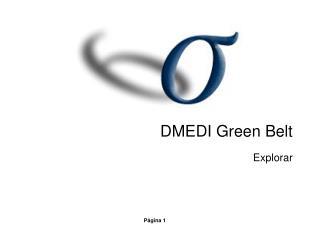 DMEDI Green Belt