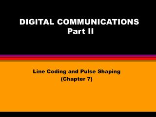 DIGITAL COMMUNICATIONS  Part II